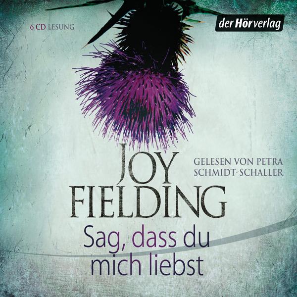 Joy Fielding – Sag, dass Du mich liebst