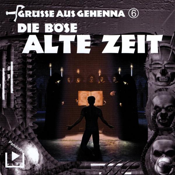 Grüsse aus Gehenna 06 – Die böse alte Zeit