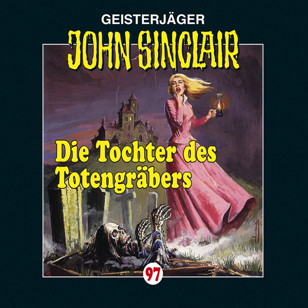 John Sinclair 97 – Die Tochter des Totengräbers