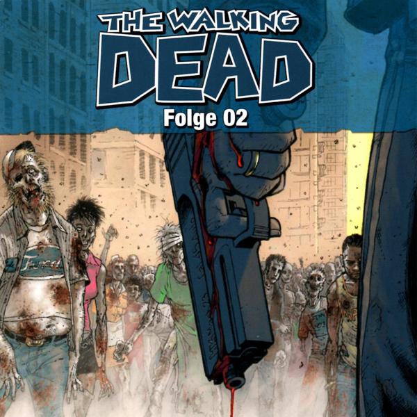 The Walking Dead 02 – Folge 02