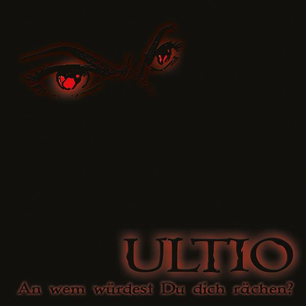 ULTIO – An wem würdest Du dich rächen?… DER DOWNLOAD!!!