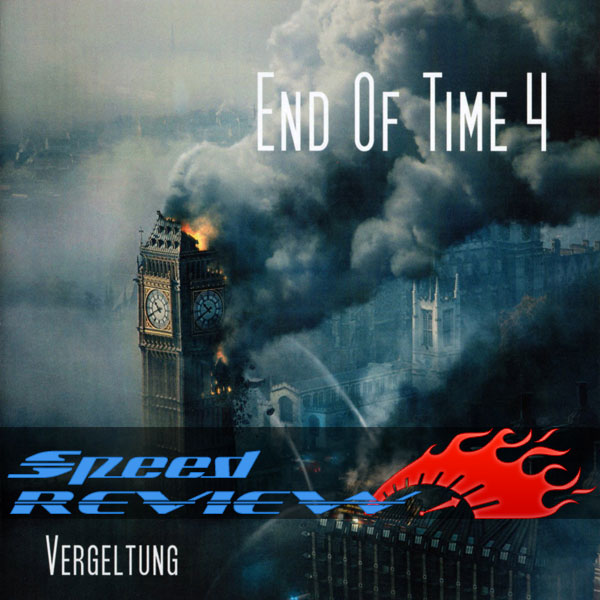 End of Time 04 – Vergeltung (Speed REVIEW)
