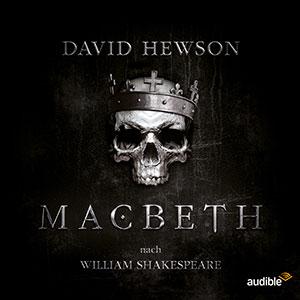 Macbeth – Ein Hörspiel-Epos von Audible Deutschland