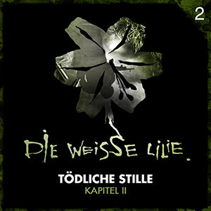 Die weisse Lilie 02 – Tödliche Stille, Kapitel II