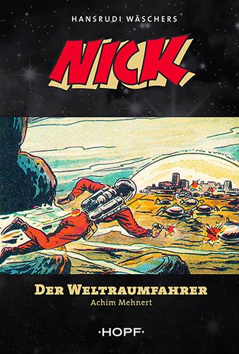 Nick, der Weltraumfahrer 01- Der Weltraumfahrer (Roman, nicht Comic)