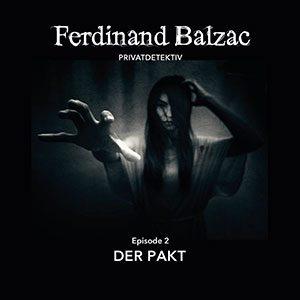 Ferdinand Balzac 02 – Der Pakt (SilberZunge Audio)