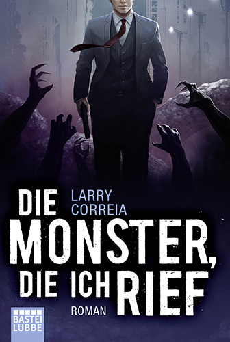 Monster Hunter International 01 – Die Monster, die ich rief (Larry Correia, Bastei / Lübbe)