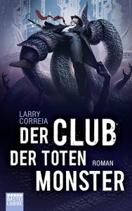Der Club der toten Monster (Larry Correia, Bastei/Lübbe)