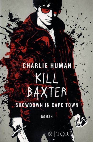 Baxter 02 – Kill Baxter (Charlie Human / Fischer Tor)
