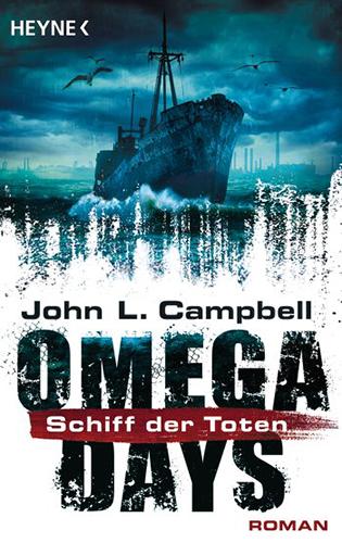 Omega Days 02 – Schiff der Toten (John L. Campbell / Heyne)
