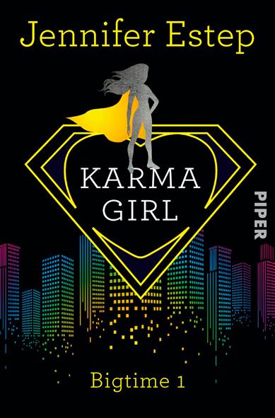 Bigtime 01 – Karma Girl (Jennifer Estep / Piper Verlag)