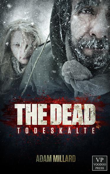 The Dead 02 – Todeskälte (Adam Millard / Voodoo Press)