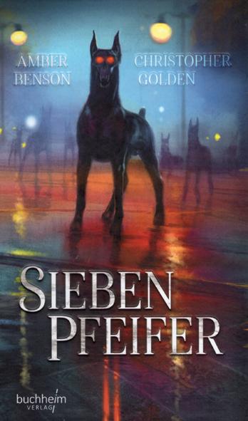 Sieben Pfeifer (Christopher Golden & Amber Benson / Buchheim Verlag)