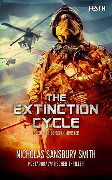The Extinction Cycle 03 – Krieg gegen Monster (Nicholas Sansbury Smith / Festa Verlag)