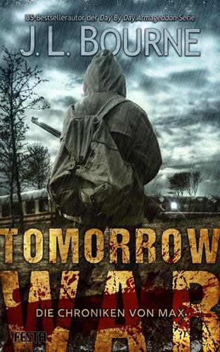 Tomorrow War – Die Chroniken von Max (J.L. Bourne / Festa Verlag)