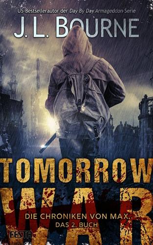 Tomorrow War – Die Chroniken von Max, Das 2. Buch (J.L. Bourne / Festa Verlag)