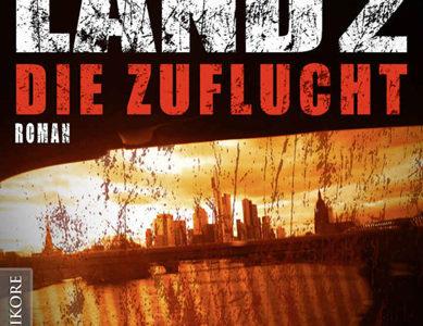 Totes Land 2 – Die Zuflucht (M.H. Steinmetz / Mantikore Verlag)