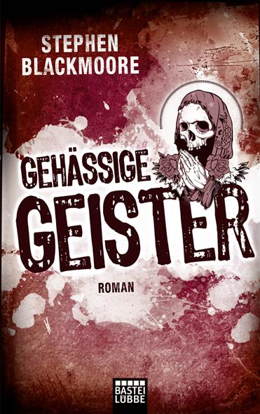 Eric Cater 02 – Gehässige Geister (Stephen Blackmoore / Bastei/Lübbe)