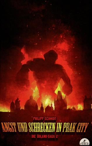 Die Ödland-Saga 02 – Angst und Schrecken in Prak City (Philipp Schmidt / Eigenverlag)
