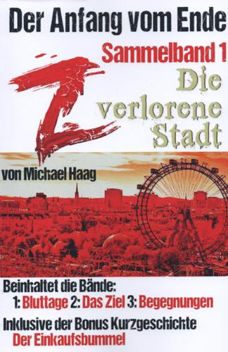 Z: Die verlorene Stadt (Sammelband 1): Der Anfang vom Ende (Michael Haag / Eigenverlag)