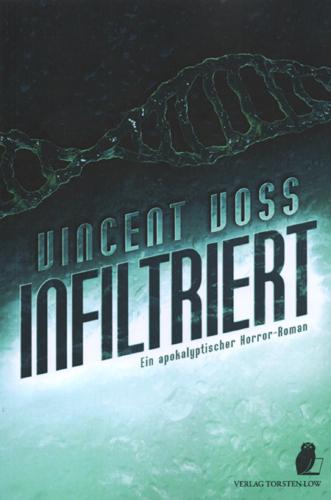 Infiltriert (Vincent Voss / Verlag Torsten Low)