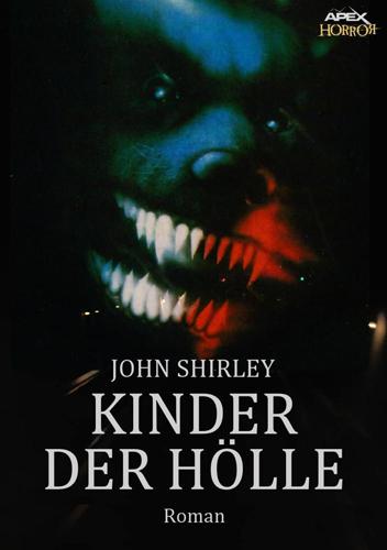 Kinder der Hölle (John Shirley /Apex Verlag)