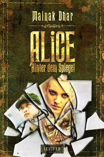 Alice 02 – Hinter dem Spiegel (Mainak Dhar / Luzifer Verlag)