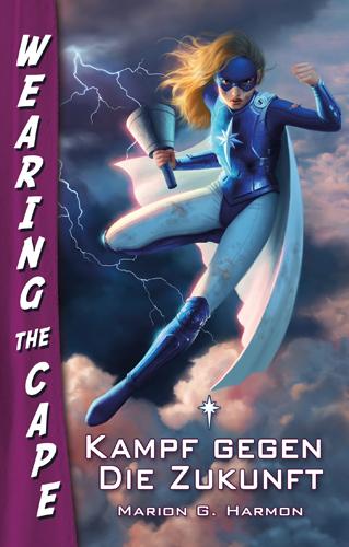 Wearing the Cape 02 – Kampf gegen die Zukunft (Marion G. Harmon / Feder & Schwert)