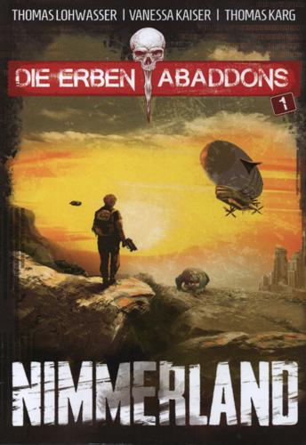 Die Erben Abaddons 01 – Nimmerland (Thomas Lohwasser, Vanessa Kaiser, Thomas Karg / Verlag Torsten Low)