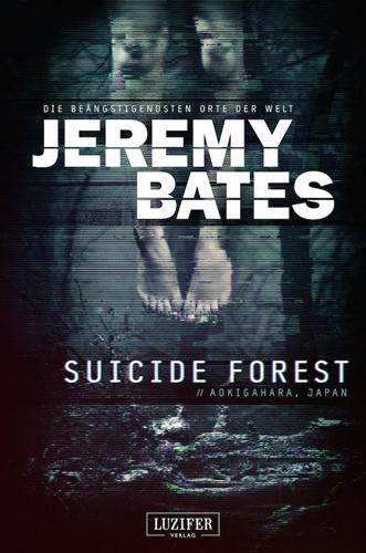 Suicide Forest (Jeremy Bates / Luzifer Verlag)