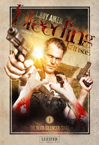 Dead Silencer 01 – Bleeding Kansas (L. Roy Aiken / Luzifer Verlag)