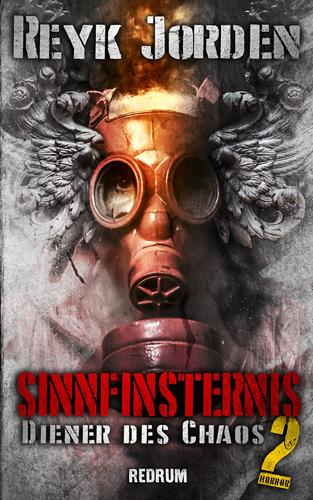 Sinnfinsternis 02 – Diener des Chaos (Reyk Jorden / Redrum)