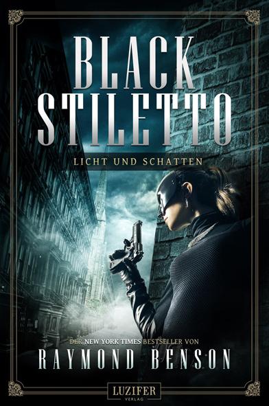 Black Stiletto 02 – Licht und Schatten (Raymond Benson / Luzifer Verlag)