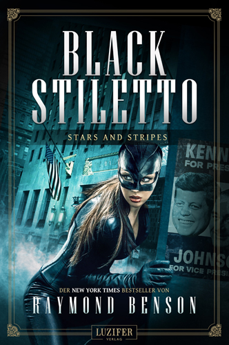 Black Stiletto 03 – Stars And Stripes (Raymond Benson / Luzifer Verlag)