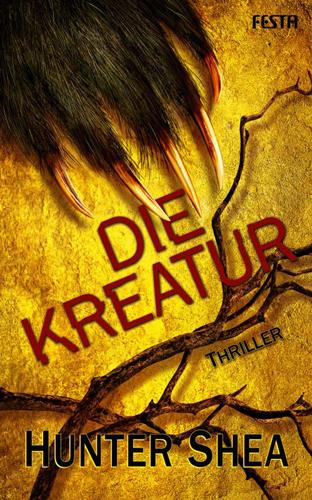 Die Kreatur (Hunter Shea / Festa Verlag)