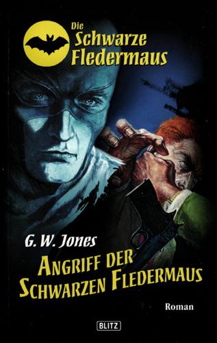 Die Schwarze Fledermaus 03 – Angriff der Schwarzen Fledermaus (G.W. Jones / Blitz Verlag)
