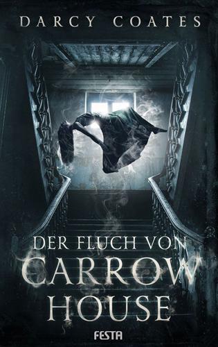 Der Fluch von Carrow House (Darcy Coates / Festa)