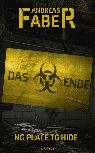 Das Ende 03 – No Place To Hide (Andreas Faber / Selbstverlag)