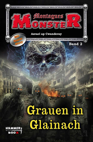 Montagues Monster 02 – Grauen in Glainach (Azrael ap Cwanderay / Hammer Boox)