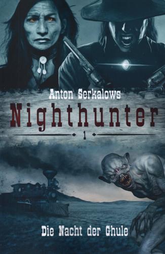 Nighthunter 01 – Die Nacht der Ghule (Anton Serkalow / Selbstverlag)