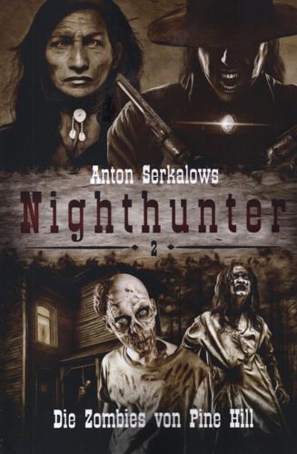 Nighthunter 02 – Die Zombies von Pine Hill (Anton Serkalow / Selbstverlag)