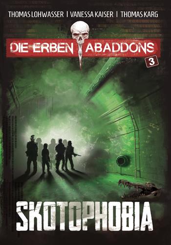 Die Erben Abaddons 03 – Skotophobia