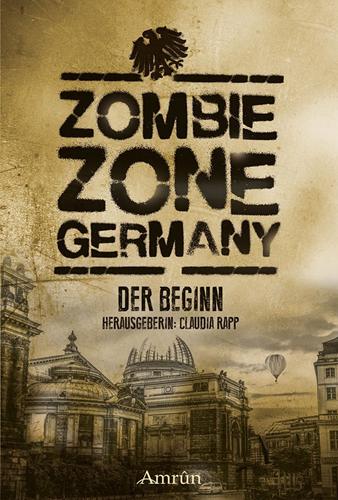 Zombie Zone Germany – Der Beginn (Diverse Autoren / Amrûn Verlag)