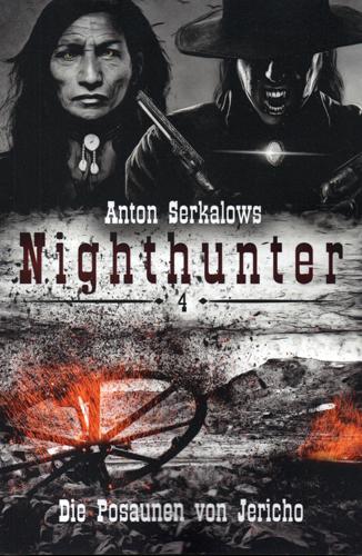 Nighthunter 04 – Die Posaunen von Jericho (Anton Serkalow / Selbstverlag)